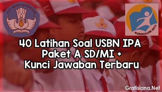 Contoh Latihan Soal USBN IPA Paket A SD/MI