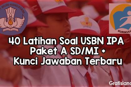 40 Latihan Soal USBN IPA Paket A SD/MI + Kunci Jawaban Terbaru
