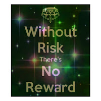 Without risk no reward