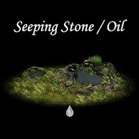 Seeping Stone / Oil