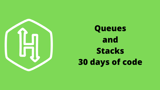 Queues and Stacks problem solution 30 days of code HackerRank