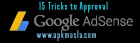 15 Tricks to Approval a Google AdSense Account