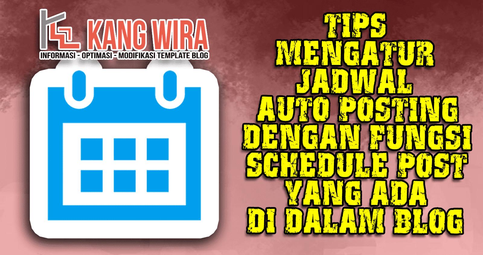 Tips Mengatur Jadwal Auto Posting dengan Fungsi Schedule Post yang ada di dalam Blog