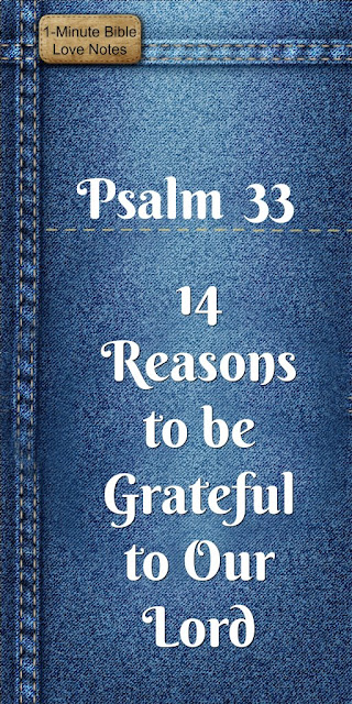 Psalm 33 Offers Fourteen Reasons to Be Grateful to the Lord