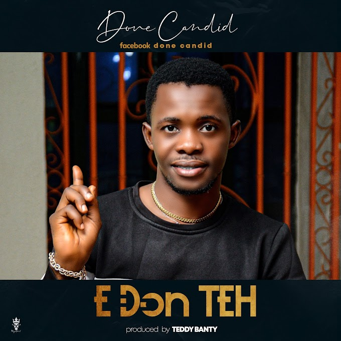 Download Mp3: Done Candid - E Don Teh