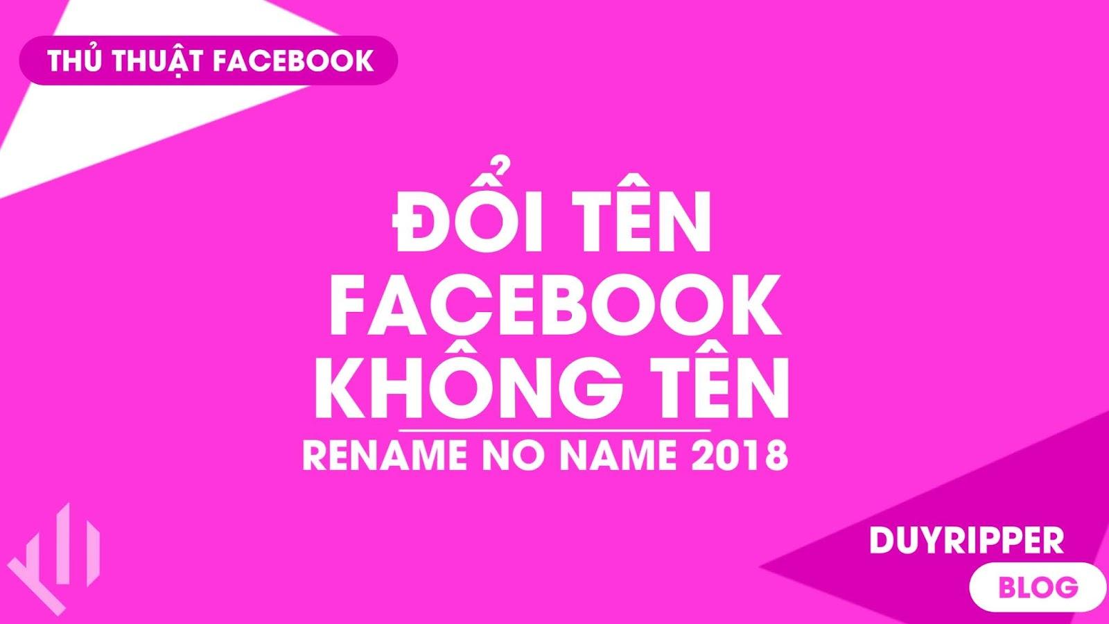 Hướng dẫn đổi tên noname facebook 2018