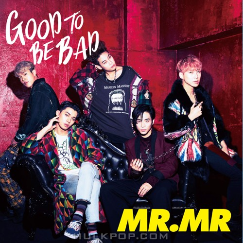 MR.MR – GOOD TO BE BAD – EP