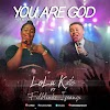 [Gospel music] Lolu Kato – You are God (Ft.Filblinks Ifeanyi)