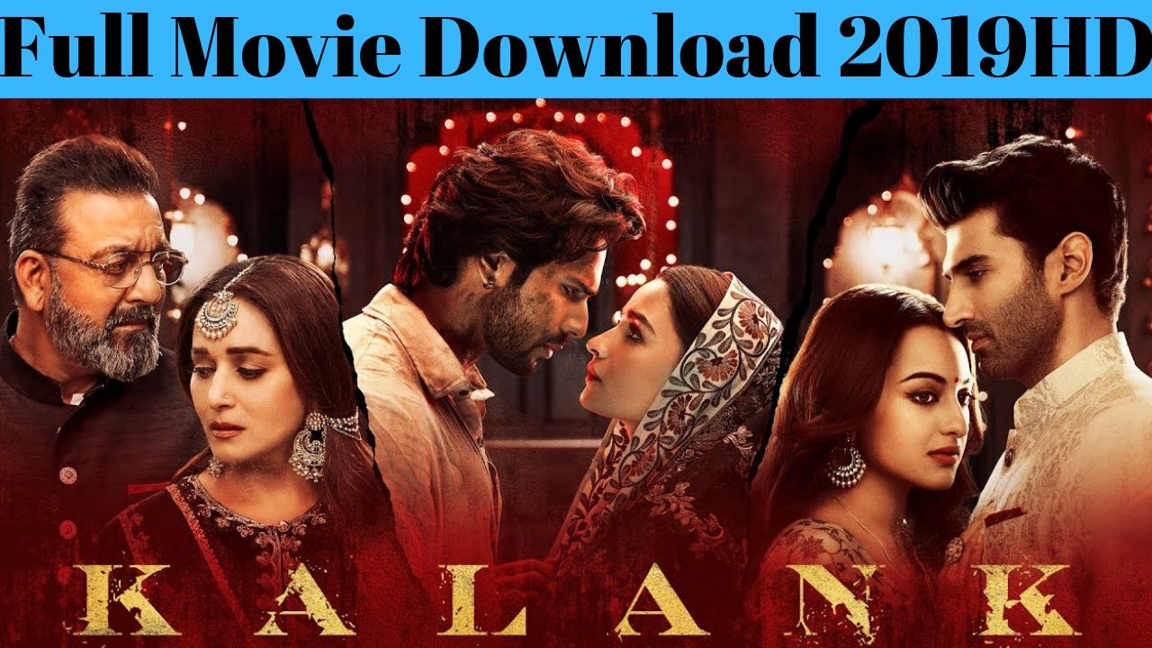 Kalank Full Movie Download 2019