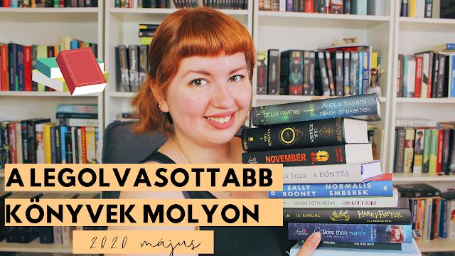 A LEGOLVASOTTABB KÖNYVEK MOLYON 📚 Első benyomások, újdonságok, könyvajánló (2020 május) könyves lista, magyar booktube, moly.hu, könyves kedvcsináló, könyvajánló