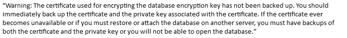 The certificate used for encrypting the database encrption key has not been backed up