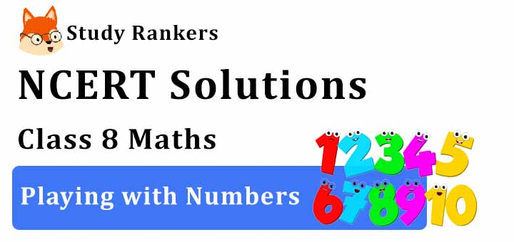 NCERT Solutions for Class 8 Maths Chapter 16 Playing with Numbers