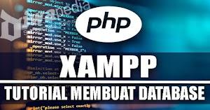 Tutorial Cara Membuat Database, Export & Import Menggunakan XAMPP