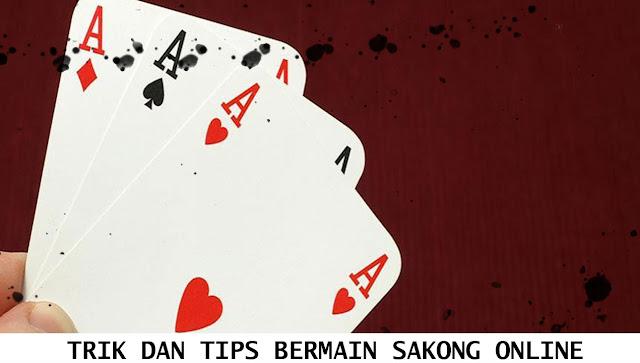 TRIK DAN TIPS BERMAIN SAKONG ONLINE