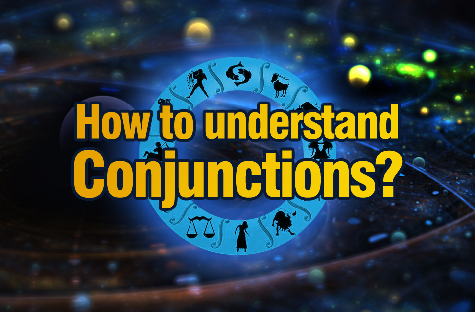How to understand the Conjunctions