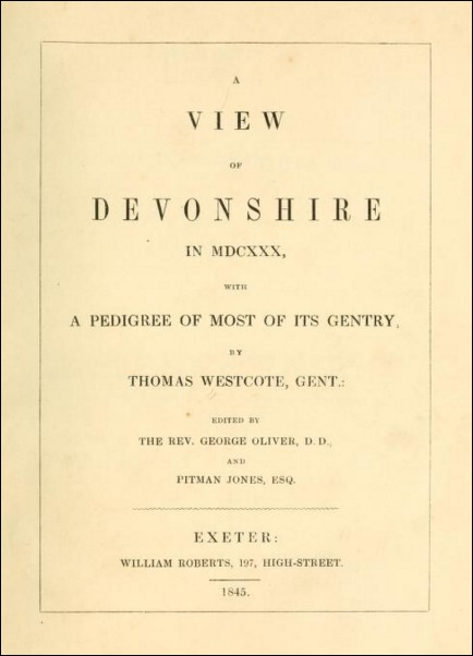 A View of Devonshire in MDCXXX with a Pedigree of Most of its Gentry (Thomas Westcote, George Oliver & Pitman Jones, 1845)