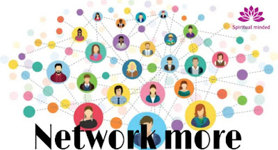 Network more
