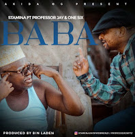 Audio | Stamina Ft. Professor Jay & One Six – Baba .mp3