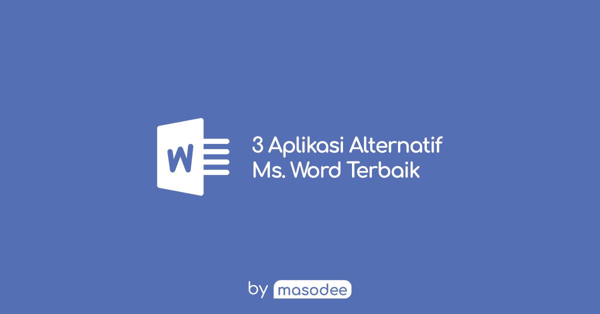 3 Aplikasi Gratis Terbaik Pengganti Microsoft Word