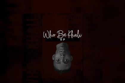 DOWNLOAD EP: Khalif - Who Be Khali (EP)