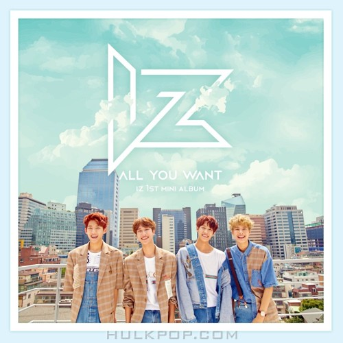 IZ – 1ST MINI ALBUM `ALL YOU WANT` (AAC)