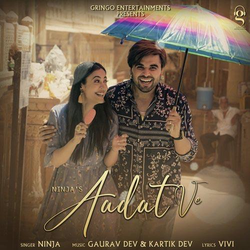 Aadat Ve Lyrics – Ninja