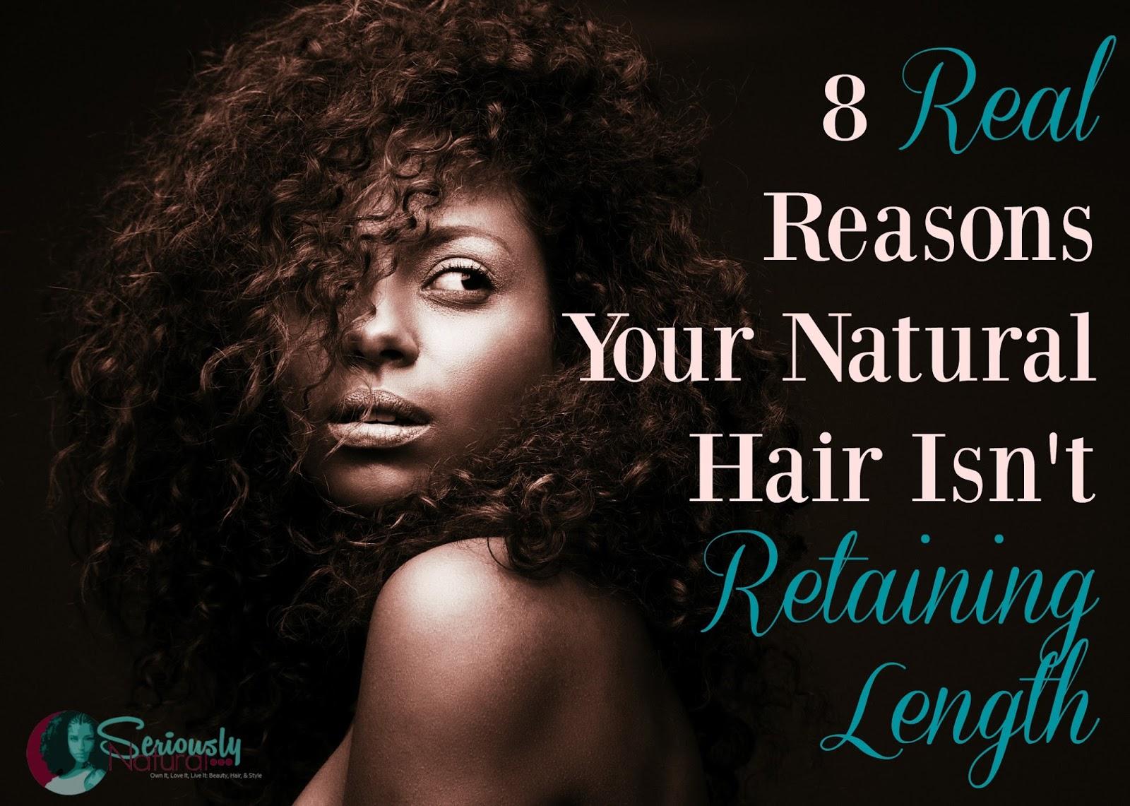 8 Real Reasons Your Natural Hair Isn't Retaining Length