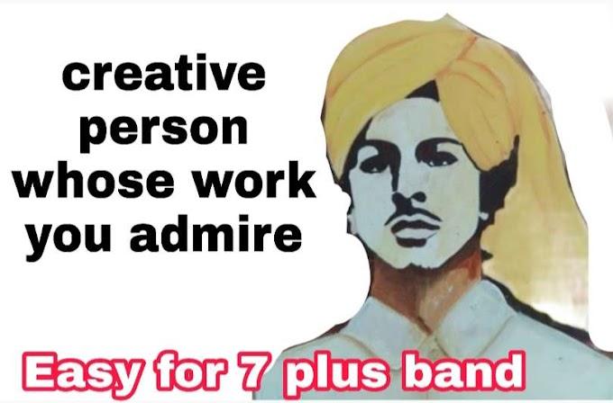 Describe a creative person whose work you admire cue card