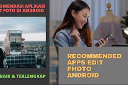 11 Aplikasi Edit Foto Android Terbaik dan Terlengkap Gratis yang Wajib Kamu Coba