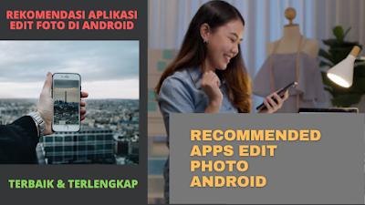 Aplikasi Edit Foto Android Terbaik dan Terlengkap Gratis