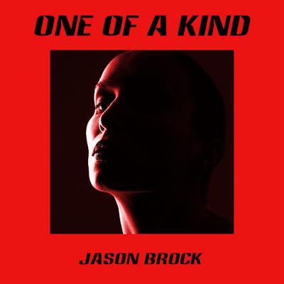 Jason Brock One of a Kind