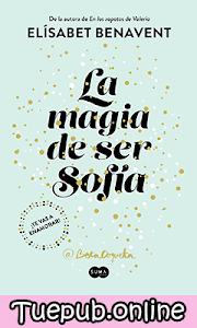 La magia de ser Sofía - Elísabet Benavent [PDF] [EPUB]