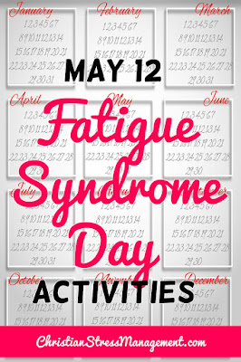 May 12 Fatigue Syndrome Day Activities