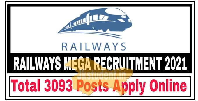 Railway Jobs Mega Recruitment 2021 | For 3093 Vacancies Apply Online Here