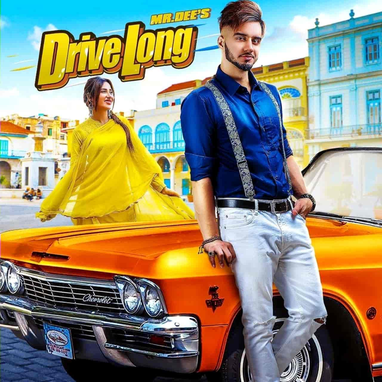 Drive Long Song Image By Mr. Dee Features Mahira Sharma