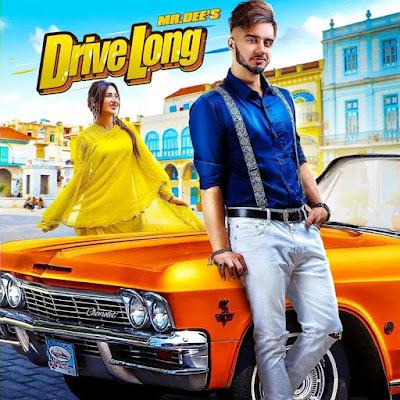 Drive Long Song Image By Mr. Dee Features Mahira Sharma