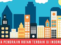 Daftar Kota Indonesia Sebagai Pengrajin Rotan Berkualitas