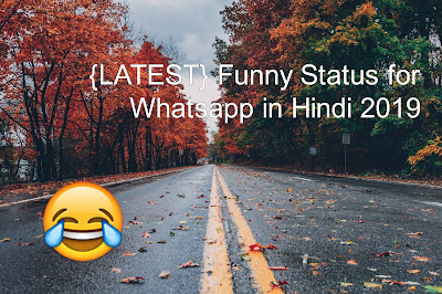 {LATEST} Funny Status for Whatsapp in Hindi 2019