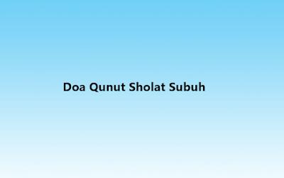 Doa Qunut Sholat Subuh