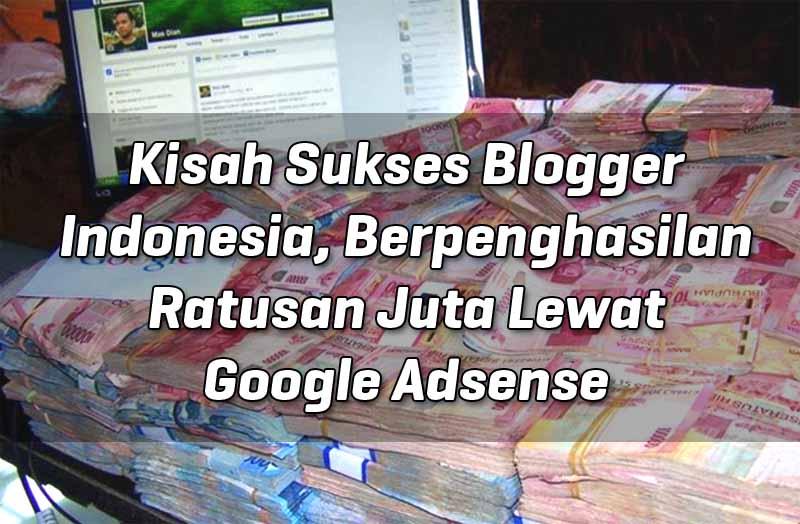 kisah-sukses-blogger-indonesia-berpenghasilan-ratusan-juta-lewat-google-adsense