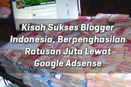 Kisah Sukses Blogger Indonesia, Berpenghasilan Ratusan Juta Lewat Google Adsense