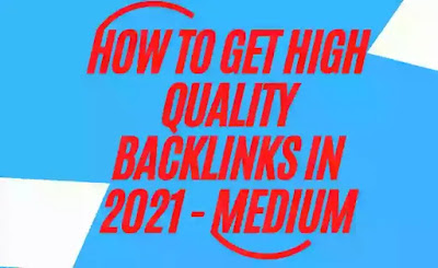 How To Get High Quality Backlinks In 2021 - Medium