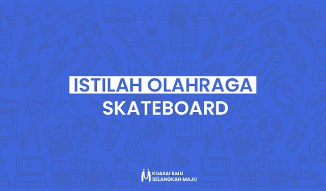 Istilah-istilah dalam Olahraga Skateboard