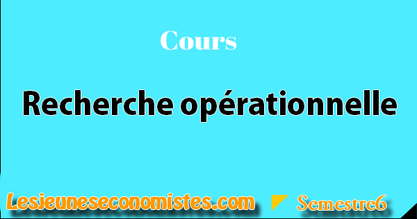 Recherche Operationnelle Cours Complet Pdf Les Jeunes Economistes Cours Exercice D Economie Et Gestion