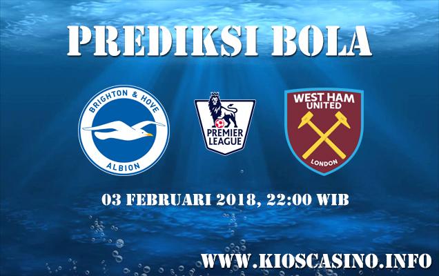 Prediksi Bola Brighton Hove Albion vs West Ham 03 Februari 2018