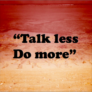 Arti kata Talk less Do More