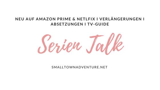 Serien Talk Neuheiten Amazon Prime Netflix, Serien Talk, Netflix Neue Serien, Amazon Prime Serien, Serienjunkie, Filmblogger