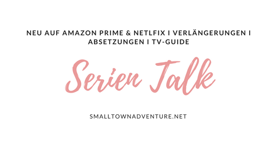 Serien Talk Amazon Prime Netflix Highlights, Neue Serien Netflix, Neue Serien Amazon Prime, Serienjunkie, Streaming Highlights