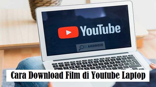 Cara Download Film di Youtube Laptop