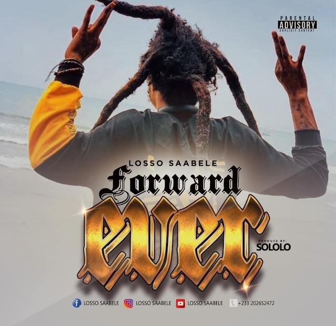 Losso Saabele - Forward Ever (Prod By:Sololo)